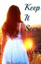 Keep It Secret by MaiaSherrick