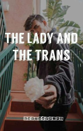The Lady And The Trans by KaylaDeming