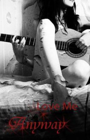 Love Me Anyway (A student-teacher relationship) by Mirandemonium