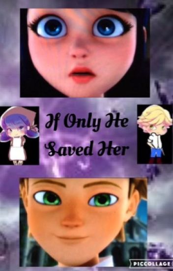 EDITING-If Only He Saved Her(A Miraculous Fanfiction)