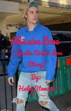 Abusive love (Justin Bieber love story) by HaleyStewart