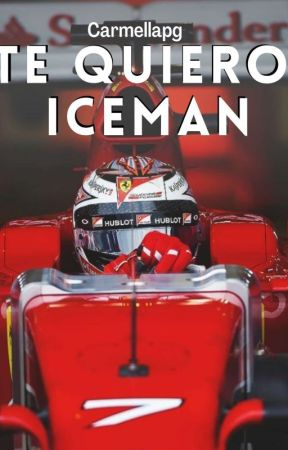 Te quiero, Iceman ...#3 serie F1 by carmellapg