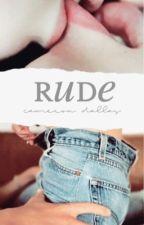 Rude ; C.D by omgharold