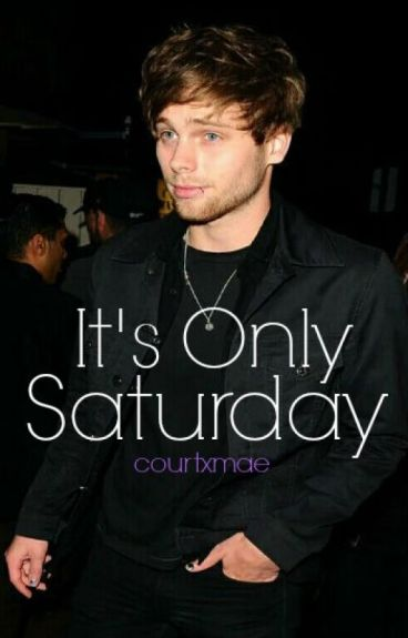 It's Only Saturday ❁ Muke A. U