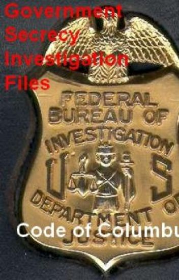 Government Secrecy Investigation:Code of Columbus