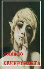 ♦Zodiaco Creepypasta †♦  by xbendx