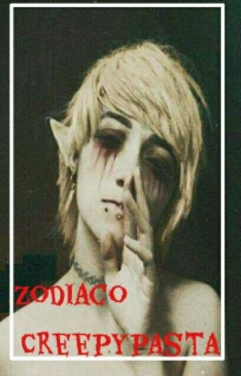 ♦Zodiaco Creepypasta †♦