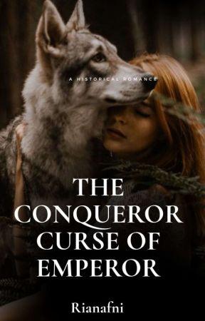 The Conqueror Curse Emperor (Selesai) by Rianafni4