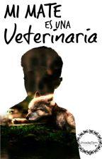 Mi Mate es una Veterinaria [Sin Editar] by Supci_JM