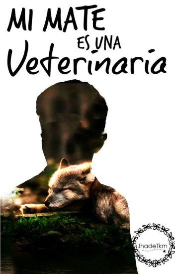 Mi Mate es una Veterinaria [Sin Editar]