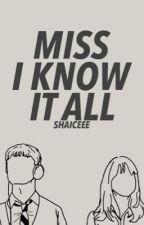 Ms. I Know It All by Shaiceee