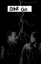 Don't go- (Daryl & Negan) by Dmar209