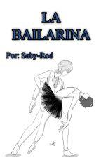 La Bailarina One-shot (MikaYuu) #Los mejores One-shots de ons by Saby-Rod