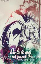 [Edit][Nalu Fanfic][Hoàn] Dù là ác quỷ, hãy để anh yêu em như yêu một thiên thần by Linhi1
