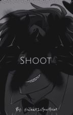 Shoot | Bill Cipher X Reader | Wattys2017 by WhatIsYourPoint