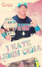 I hate John Cena by AntiWWEShipsArmy