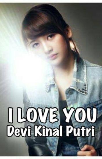 I Love You Devi Kinal Putri