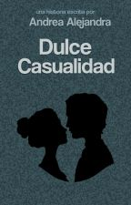 Dulce Casualidad. by Acurious1