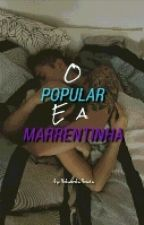 O Popular E A Marrentinha by Ester4546