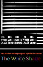 The White Shade by TheWilliamBecker