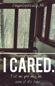 I Cared  by Unapologetically_Me