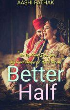 Better Half  by Aaliya2106