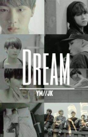 Dream {Jikook//Yoonmin} by dxegu_girl