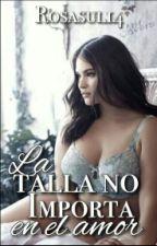 La TALLA no importa en el AMOR by Mxronlxn