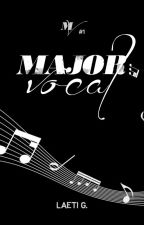 Major Vocal | (MV #1) by 3dream_writer3