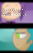 Bon X Bonnie Amor Imposible by Deb_fande_yaoi017