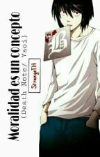Moralidad Es Un Concepto (Death Note/Yaoi)  by StrangeTH
