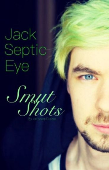 JackSepticEye Smut-Shots