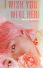 ✎ • || I wish you were here || BTS || • by JenniferAC6