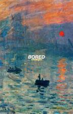 bored ; kth jjk by seoksjin