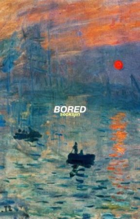 bored  by seoksjin