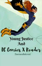 Young Justice\DC Comics X Reader by DamiansBeloved