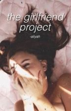The Girlfriend Project || d.v. by gizzy_aliyah