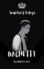 Warlord Kings (8: Bachetti/The Gossiper Warlord ) -SOON- by mafioso_akio
