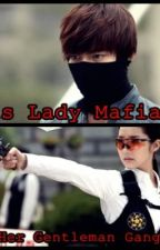 His Lady Mafia and Her Gentleman Gangster  by LustieeLucian