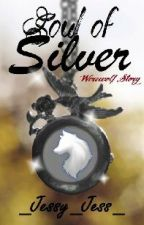 Soul of Silver by _Jessy_Jess_