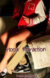 Hood Attraction by KaaylaaLovee