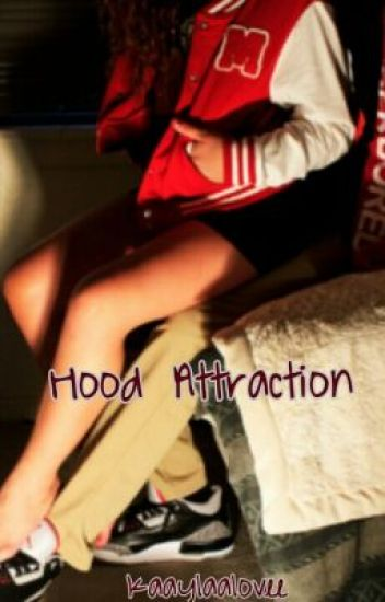Hood Attraction