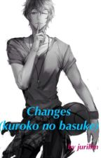 Changes (Kuroko no Basuke) male oc |||YAOI|||         |||Slow Updates||| by jurilim17