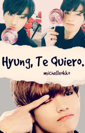 Hyung, Te Quiero. [VKook]