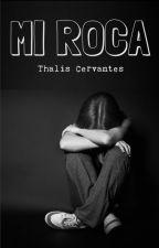 Mi Roca by ThalisCervantes
