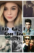 Bad Girl & Good Boy | 1&2 | by Andzia_7200