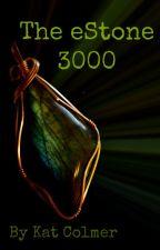 The eStone 3000 by KatinOz
