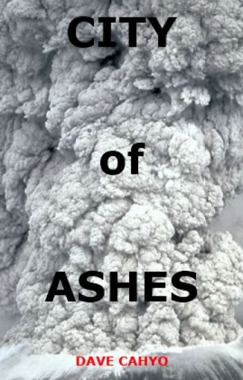 CITY OF ASHES: PART ONE