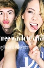 Three Way Love Affair / A Zoe Sugg, Mark Ferris and Alfie Deyes fanficton  by SuggLover_