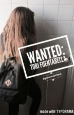 Wanted: Tori Fuentabella by ayeinwonderland